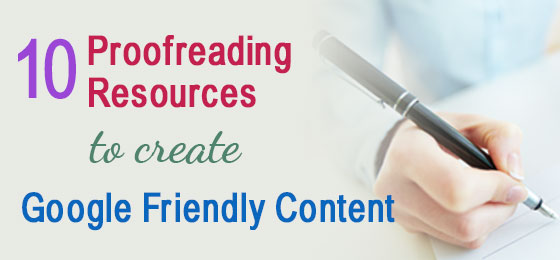 10 Proofreading Resources to Create Google Friendly Content