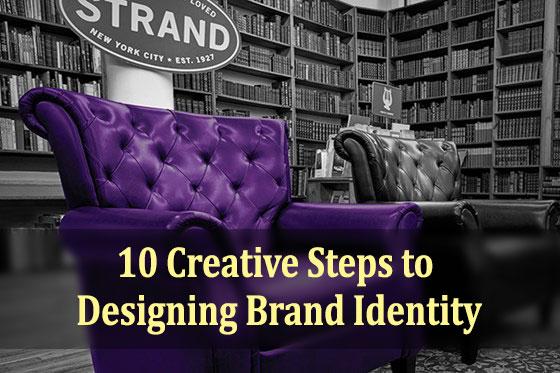 10 Creative Steps to Designing Brand Identity