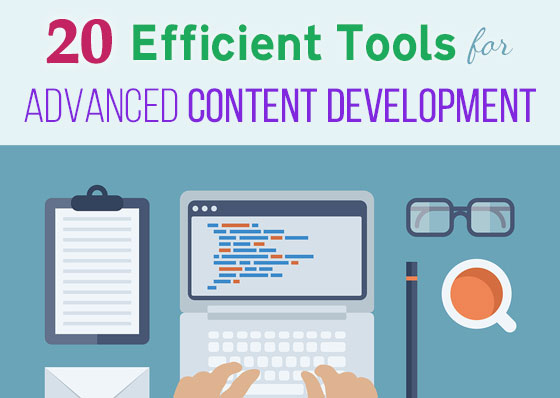 Top 20 Efficient Tools for Advanced Content Development