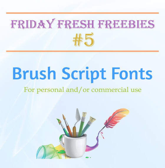 Friday Fresh Freebies - Part 5 - Brush Script Fonts
