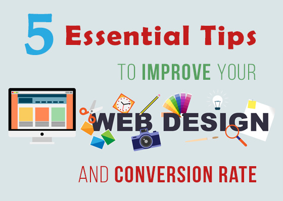 5 Essential Tips to Improve your Web Design and Conversion Rate
