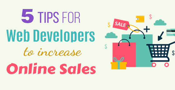 5 Tips for Web Developers to Increase Online Sales