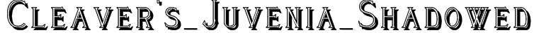 Cleaver's_Juvenia_Shadowed Font