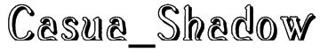 Casua_Shadow Font