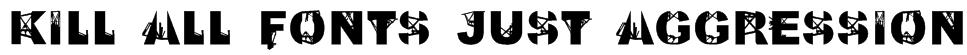 Kill All Fonts Just Aggression Font