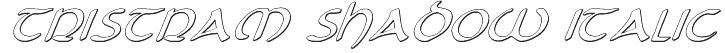 Tristram Shadow Italic Font