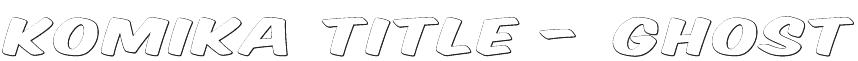 Komika Title - Ghost Font