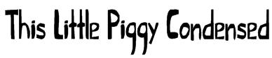 This Little Piggy Condensed Font