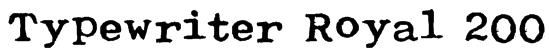 Typewriter Royal 200 Font