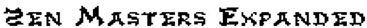 Zen Masters Expanded Font