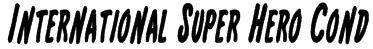 International Super Hero Cond Font