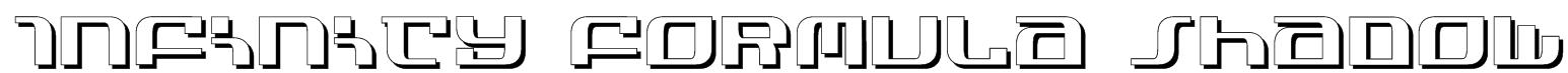 Infinity Formula Shadow Font