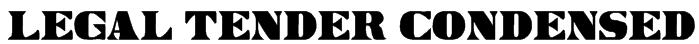 Legal Tender Condensed Font