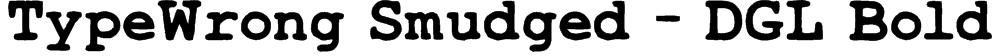 TypeWrong Smudged - DGL Bold Font
