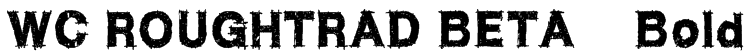 WC ROUGHTRAD BETA    Bold Font