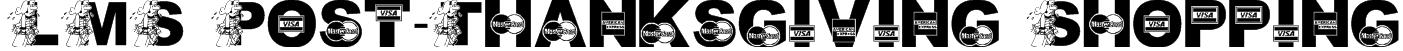 LMS Post-Thanksgiving Shopping Font