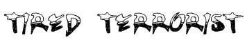TIRED TERRORIST Font