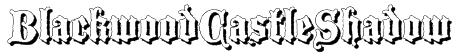 BlackwoodCastleShadow Font