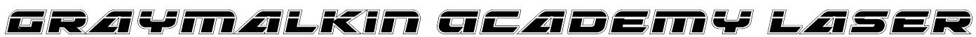 Graymalkin Academy Laser Font