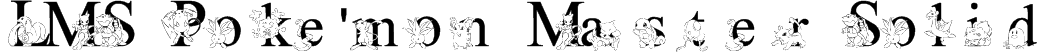 LMS Poke'mon Master Solid Font