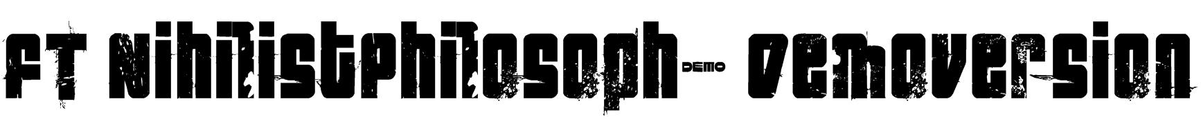 FT NihilistPhilosophy Demoversion Font